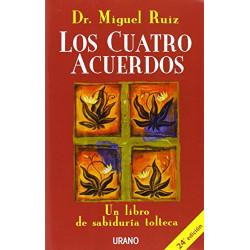 Los cuatro acuerdos: Un libro de sabiduría tolteca  Crecimiento personal